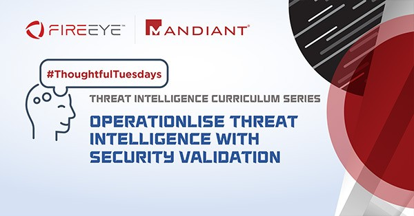 Operationalise Threat Intelligence with Mandiant Security Validation