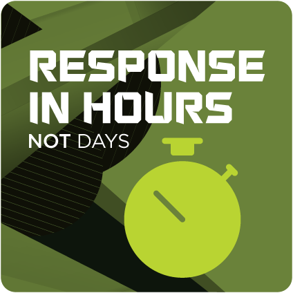 Response in hours, not days