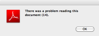 A dialog box which says: There was a problem reading this document (14).